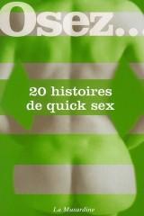 Osez...20 histoires de quick sex