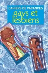Cahiers de vacances gays et lesbiens ( 48 pages)